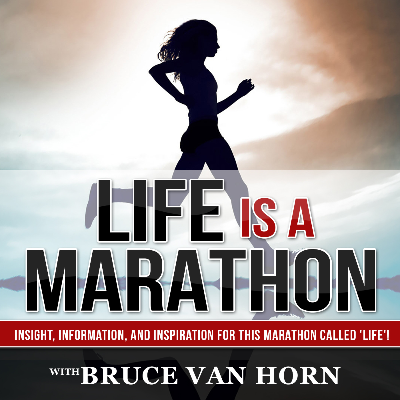 LIAM 084 - The Stress Response with Bill Cortright - Life Is A Marathon: Life Coaching | Mentoring | Personal Development | Positive Thinking | Personal Branding - The #1 Podcast to help you train for this marathon of life!